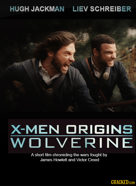 HUGH JACKMAN LIEV SCHREIBER X-MEN ORIGINS WOLVERINE A short film chronicling the wars fought by James Howlett and Victor Creed CRACKED.COM