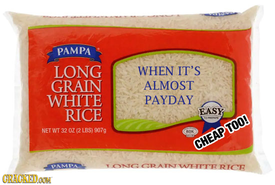 PAMPA LONG WHEN IT'S GRAIN ALMOST WHITE PAYDAY RICE EASY PPLDE NET WT 32 OZ (2 LBS) 907g TOO! BDK CHEAP PAMPA TONG GRATNWHITER r CRACKEDOON
