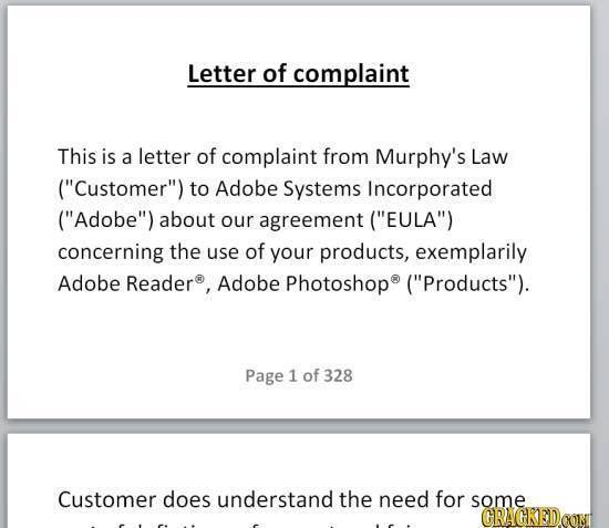 Letter of complaint This is a letter of complaint from Murphy's Law (Customer) to Adobe Systems Incorporated (Adobe) about our agreement (EULA)