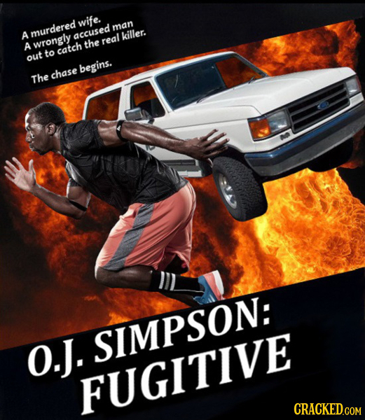 wife. man A murdered accused killer. A wrongly the real to catch out begins. chase The SIMPSON: O.J. FUGITIVE
