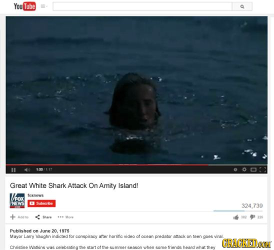 You Tube 100117 Great White Shark Attack On Amity Island! foxnews /FOX INEWS Subnorbe 324.739 INare 342 Published on June 20. 1975 Mayor Larry Vaughn