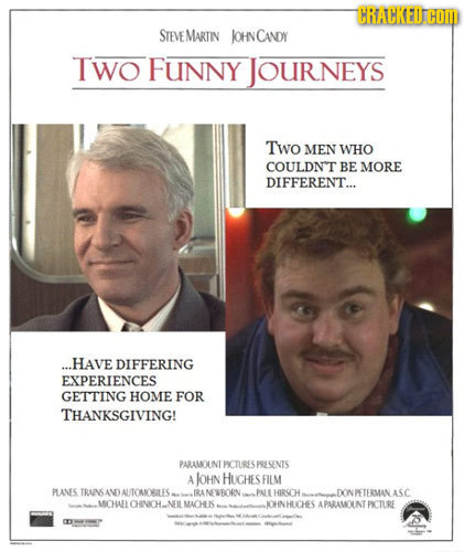 TRACKED com STEVEMARTIN JOHNCANDY TWo FUNNY JOURNEYS Two MEN WHO COULDNT BE MORE DIFFERENT... ...HAVE DIFFERING EXPERIENCES GETTING HOME FOR THANKSGIV