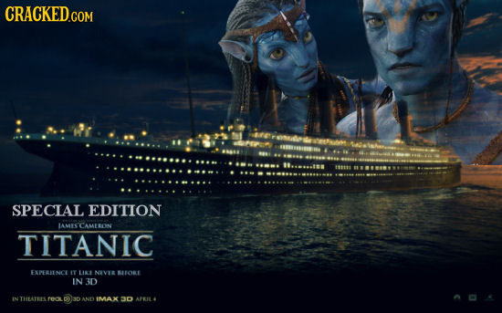 CRACKED.COM SPECLAL EDITION IAMESCAMERON TITANIC EXPERENCE IT 1 NEV 8ORE IN 3D IN THEATELS feso D AND IMAX 30 APEI