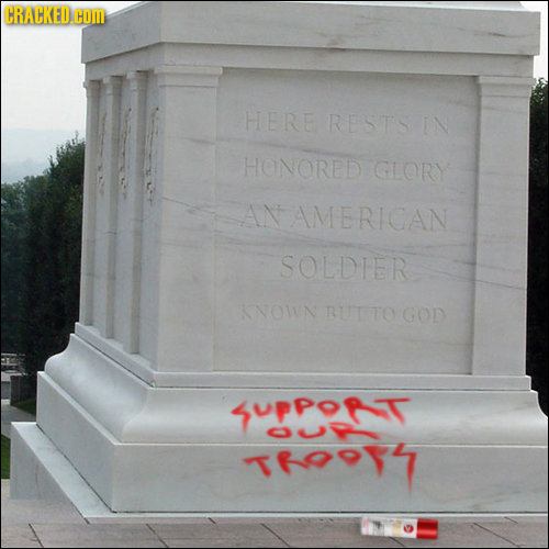 CRACKED COM HERE RESTS IN HONORED GLORY AN AMERICAN SOLDIER KNOWN BUTTOGOD suppoft Teoot