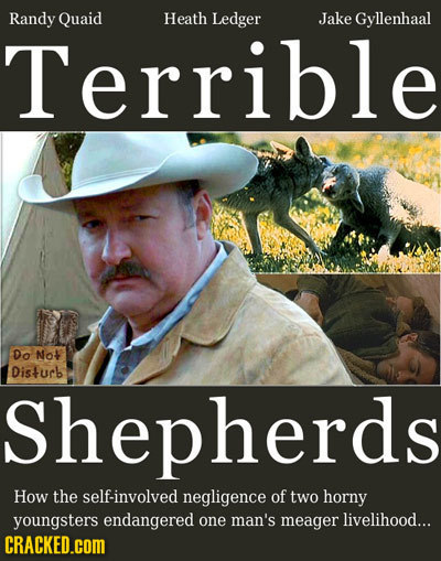 Randy Quaid Heath Ledger Jake Gyllenhaal Terrible Do Not Disturb Shepherds How the self-involved negligence of two horny youngsters endangered one man
