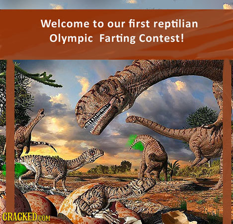Welcome to our first reptilian Olympic Farting Contest! CRAGKEDCOM