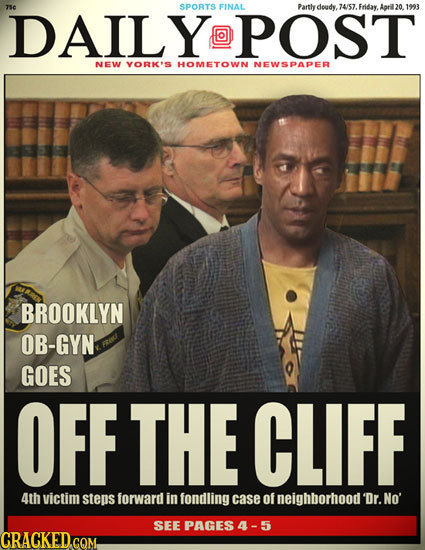 DAILY@POST se SPORTS FINAL Partlydoudy. 74/57. Friday. April 20.1993 NEW YORK'S HOMETOWN NEWSPAPER BROOKLYN OB-GYN GOES OFF THE CLIFF 4th victim steps