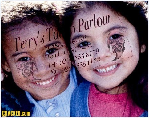 Parlour Ta 0 Lerry's lia ed Sou Zondont 555877.9 Tel: 020 5551123 a.r:020 CRACKED.COM