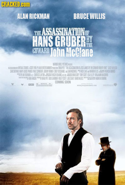 CRACKED.cOM ALAN RICKMAN BRUCE WILLIS ASSASSINATIONOR THE OF HANS GRUBERE BY THE COWARD John MCClane POURFREE U0 SUDS LS BEARET THE OCASLAROIEE EE AYA