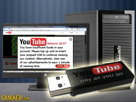You Tube Balance: $0.07 You have insufficent funds in your account. Please top up and re-insert your prepaid USB to continue viewing e our content. Al
