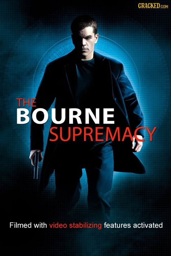 CRACKED THE BOURNE SUPREMACY Filmed with video stabilizing features activated