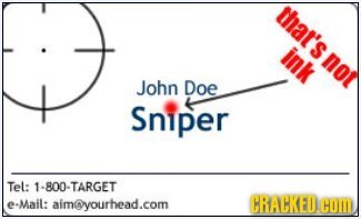 a''SIr ink John Doe Sniper Tel: -800-TARGET -Mail: aimyourhead.com CRACKED COM