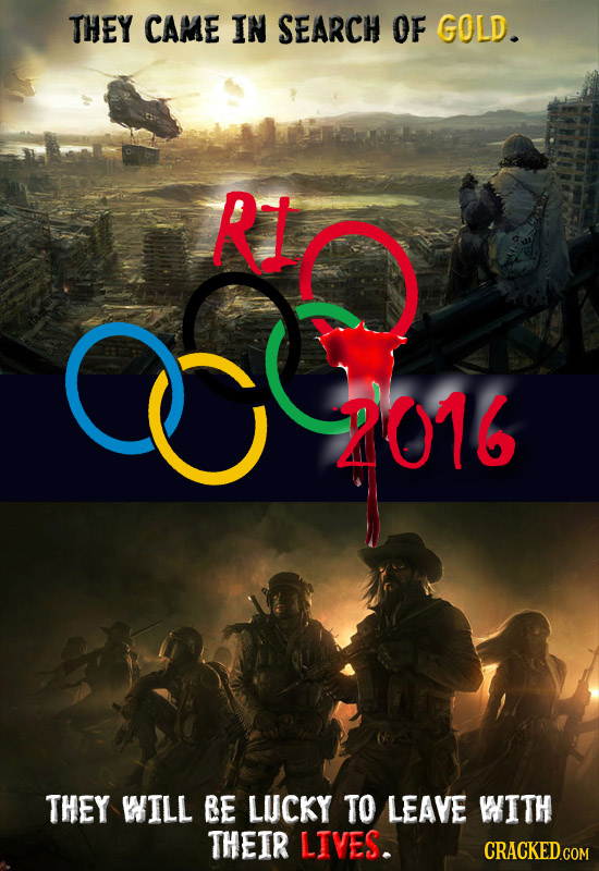 THEY CAME IN SEARCH OF GOLD. Ro G 2016 THEY WILL BE LUCKY TO LEAVE WITH THEIR LIVES. CRACKED.COM