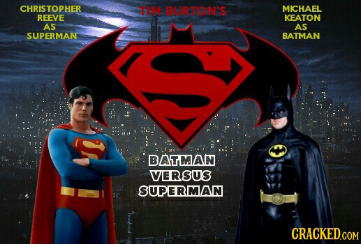 CHRISTOPHER TIM BORTONS MICHAEL REEVE KEATON AS AS SUPERMAN BATMAN BATMAN VERSUS SUPERMAN CRACKED.COM