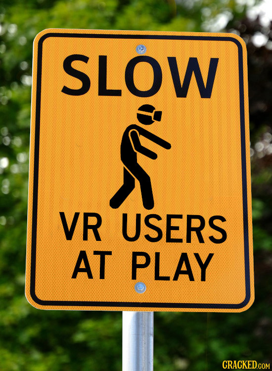 SLOW VR USERS AT PLAY