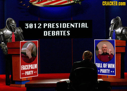 CRACKED.COM 3012 PRESIDENTIAL DEBATES FULL OF FACEPALM WIN PARTY PARTY
