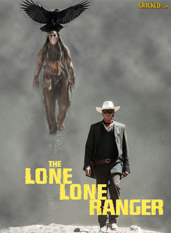 CRACKED THE LONE LONE RANGER