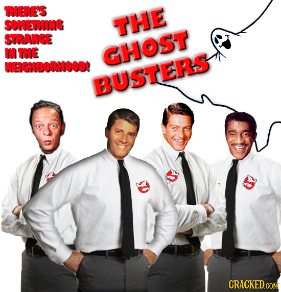 THERE'S SOMETHING THE STRANGE INTHE GHOST NEICHBORHOOD BUSTERS