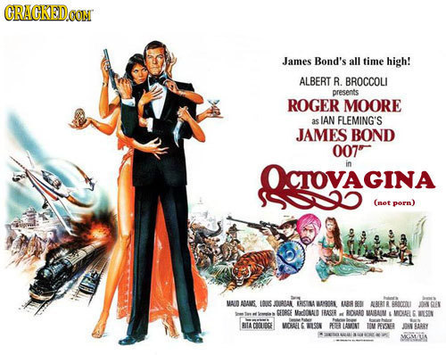 GRAGKED.GOM James Bond's all time high! ALBERT R BROCCOLI presents ROGER MOORE as IAN FLEMING'S JAMES BOND 007 OCROVAGINA in (not porn) MAUD ADAMS IUS