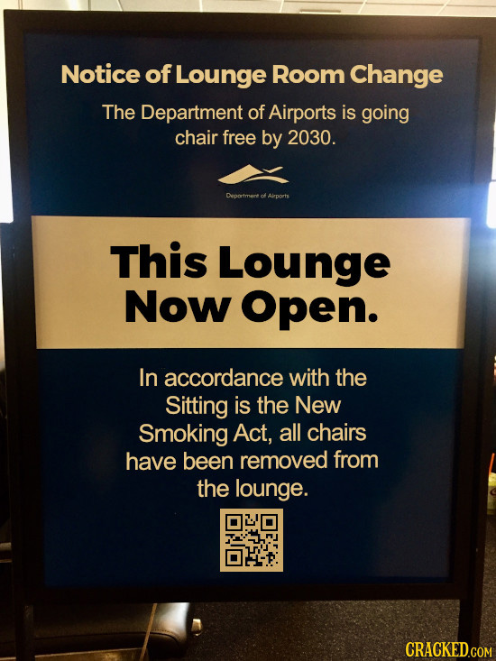 Notice of Lounge Room Change The Department of Airports is going chair free by 2030. Departmert t Alrporte This Lounge Now Open. In accordance with th