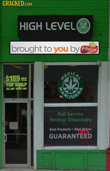 HIGH LEVEL OUIS brought to you by Fritol Lay EDICA $189 OZ TOP SHELF ALL DRY EVERY DAY RUANT 12015 Gaosle Full Service Medlical Dispensary Best Produc