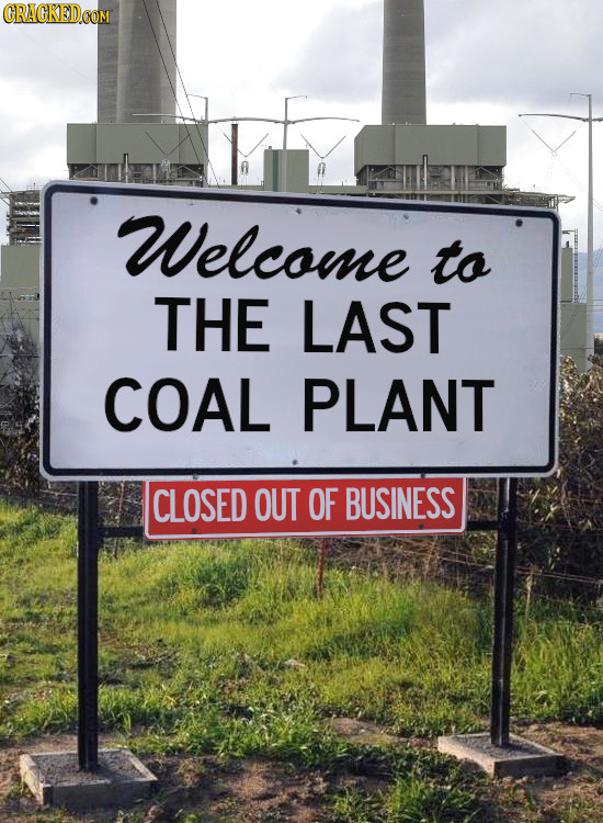 Welcome to THE LAST COAL PLANT CLOSED OUT OF BUSINESS