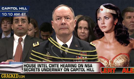 CAPITOL HILL 10:10 AM ET E HOUSE INTEL CMTE HEARING ON NSA SECRETS UNDERWAY ON CAPITOL HILL LERT ALE