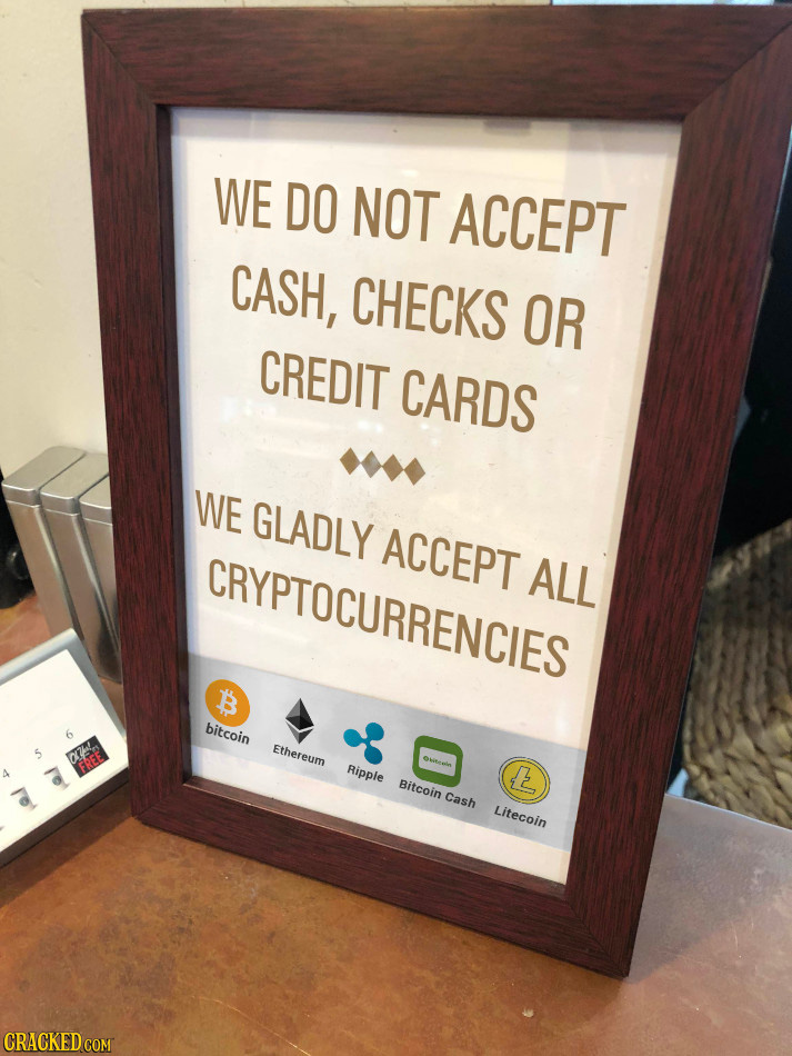 WE DO NOT ACCEPT CASH, CHECKS OR CREDIT CARDS WE GLADLY ACCEPT CRYPTOCURRENCIES ALL bitcoin Ethereum 7w OUtenin FREE Ripple E Bitcoin Cash Litecoin CR