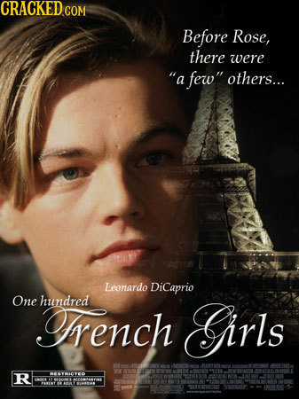 Before Rose, there were a few others... Leonardo DiCaprio One rench hundred Girls R REATAICTEP