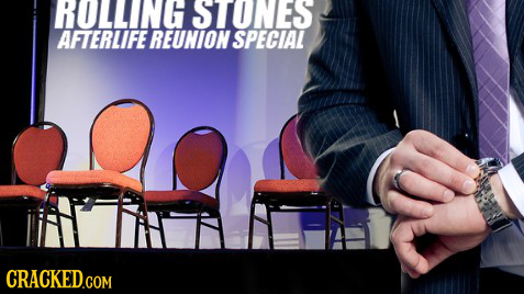 LROLLING STONES AFTERLIFE REUNION SPECIAL CRACKED.COM