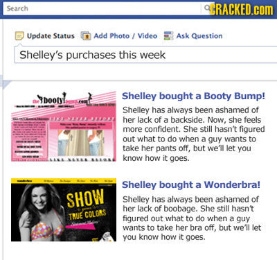 Search CRACKED.cOM Update Status Add Photo Video Ask Question Shelley's purchases this week Spoon Shelley bought a Booty Bump! Shelley has always been