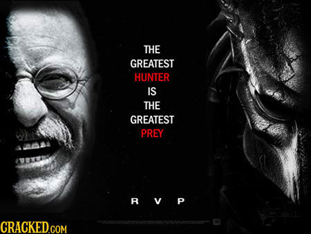 THE GREATEST HUNTER IS THE GREATEST PREY RVP