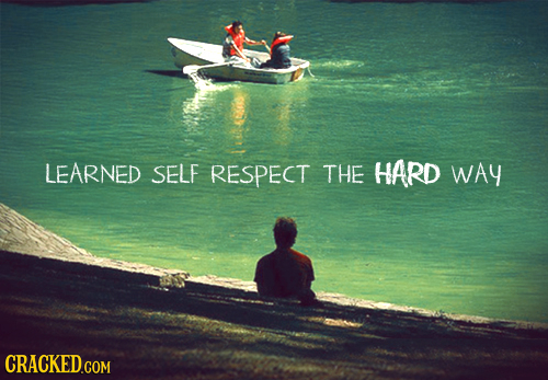 LEARNED SELF RESPECT THE HARD WAy CRACKED.COM