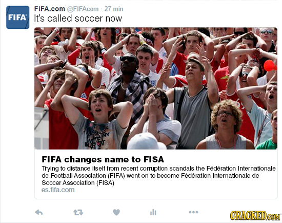 FIFA.cOM @FIFAcom 27 min FIFA It's called soccer now FIFA changes name to FISA Trying to distance itself from recent corruption scandals the Federatio