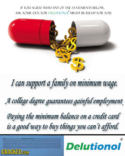 IF YOU AGREE WITH ANY or THE STATEMENTS BOW. ASK YOUR DOCTOR DELUNIONOLMIGH BE RIGHT FOR YOU. I can support a family on minimum wage. A college degree