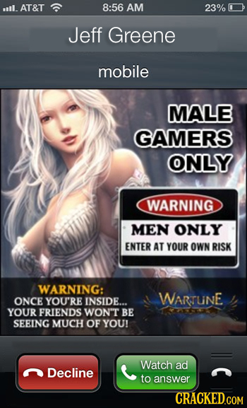 il. AT&T 8:56 AM 23% Jeff Greene mobile MALE GAMERS ONLY WARNING MEN ONLY ENTER AT YOUR OWN RISK WARNING: WARTUNE ONCE YOU'RE INSIDE... YOUR FRIENDS W