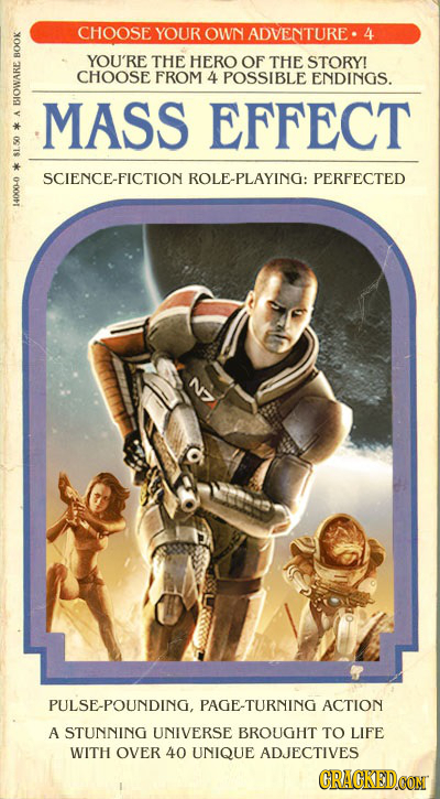 CHOOSE YOUR OWN ADVEN'TURE. YOU'RE B THE HERO OF THE STORY! CHOOSE FROM 4 POSSIBLE ENDINGS. IOW MASS EFFECT SCIENCE-FICTION OLE-PLAYING: PERFECTED PUL