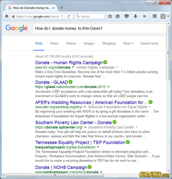 X How do donate money to... x .google.cor search Search Google How do donate money to Kim Davis? Web News Videos Images Shopping More Search tools Abo