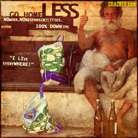 LESS CRACKED.COM GO HOME NOWORK.NORESPONSIBILITIES. 100% DOWNTIME Bag I LIVE EVERYWHERE! for