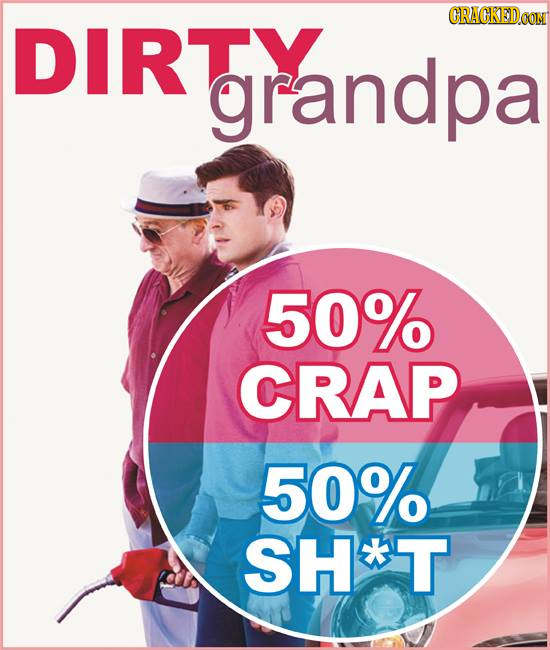DIRTY grandpa 50% CRAP 50% SH*T