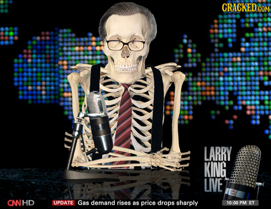 CRACKED COM LARRY KING LIVE CNHD UPDATE Gas demand rises as price drops sharply 10:00 PM ET