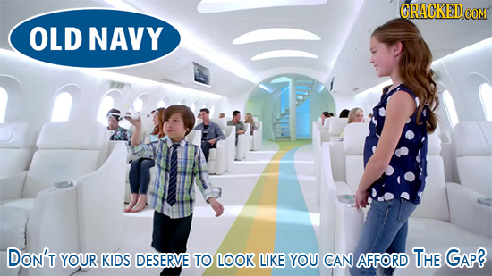 GRACKEDCOM OLD NAVY DON'T YOUR KIDS DESERVE GAp? TO LOOK LIKE YOU CAN AFFORD The