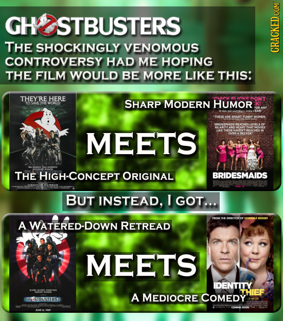 GH STBUSTERS THE SHOCKINGLY VENOMOUS CONTROVERSY HAD ME HOPING THE FILM WOULD BE MORE LIKE THIS: THEY'RI HERE SHARP aVE ONT TO SAVE MODERN HUMor THE W