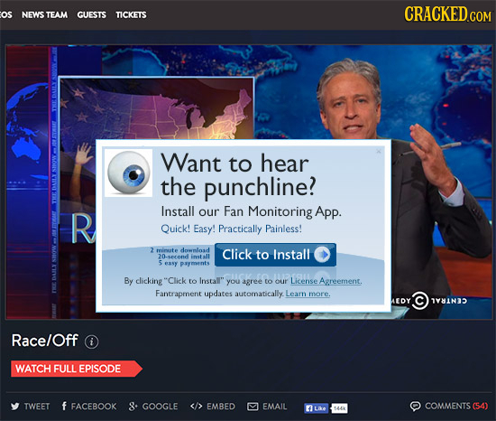 os CRACKED.COM NEWS TEAM GUESTS TICKET'S THI Want to hear the punchline? ON R Install our Fan Monitoring App. Quick! Easy! Practically Painless! 2 min