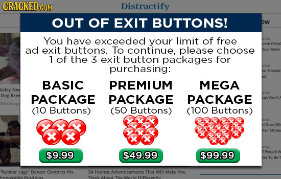 CRACKED COM Distractify OUT OF EXIT BUTTONS! bw You have exceeded your limit of free lorse Peopt ad exit buttons. To continue, please choose Ever Mepe