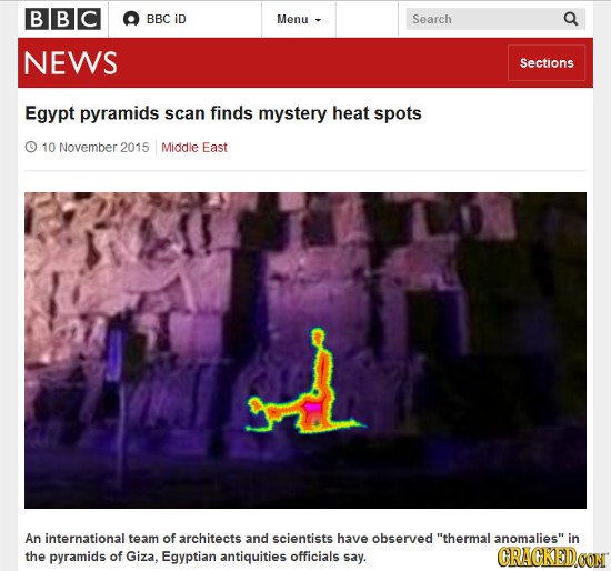BBC BBC ID Menu Search NEWS Sections Egypt pyramids scan finds mystery heat spots 10 November 2015 Middle East An international team of architects and
