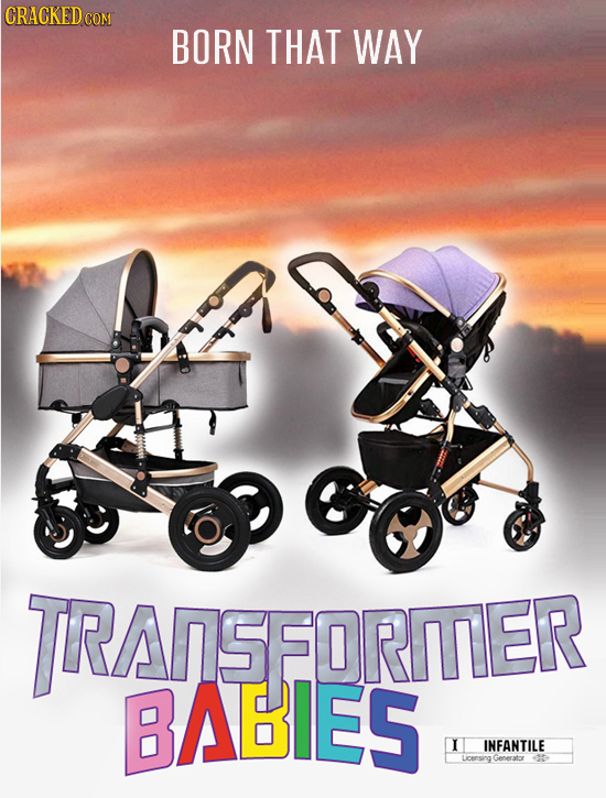 BORN THAT WAY TRANSFORITIER BABIES T I INFANTILE Licensing Generator