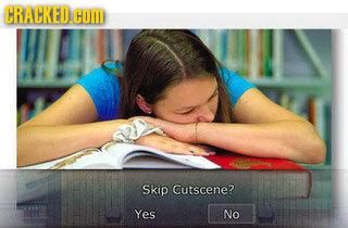 CRACKED. COM Skip Cutscene? Yes No