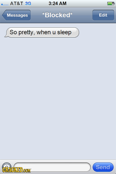AT&T 3G 3:24 AM Messages *Blocked* Edit So pretty, when u sleep Send CRACKEDOON