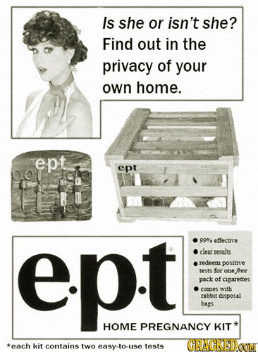 Is she or isn't she? Find out in the privacy of your own home. ept ept pt 999 effective clear results redeem positive teete for one.fhree pack of ciga